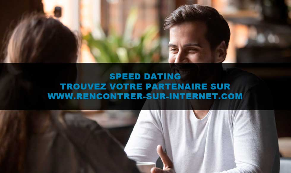 Speed dating : rapide et pertinent